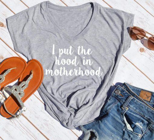 TNGU-2D-375848632324 I put the Hood in motherhood tshirt