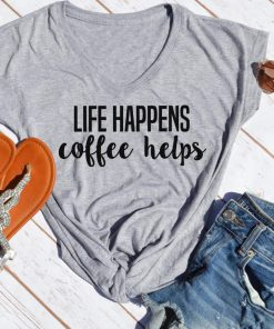 TNGU-2D-375852793860 Life Happens, coffee helps t-shirt