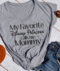 TNGU-2D-1767786741826 My favorite Disney Princess Calls Me mommy tshirt
