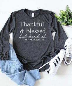 TNGU-2D-1767681523778 Thankful and Blessed but Kind of a Mess Long Sleeve